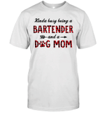 Kinda Busy Being A Bartender And A Dog Mom Buffalo Plaid Shirt