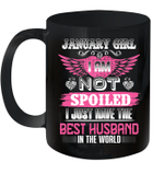 January Girl I Am Not Spoiled I Just Have The Best Husband In The World Mug