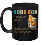 Bourbon Definition Magic Brown Water For Fun People Mug