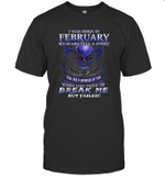 I Was Born In February My Scars Tell A Story They Are A Reminder Of Time Shirt