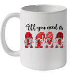 All You Need Is Love Gnomes Valentine's Day Gifts Mug