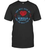 You Will Seek Me Jeremiah 29:13 Shirt Wholehearted T-Shirt