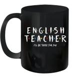 English Teacher Tee i'll Be There For You Gift Mug