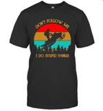 Don't Follow Me I Do Stupid Things Vintage Snowmobile Shirt