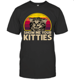 Show Me Your Kitties Cat Lover Retro Vintage Gift Shirt