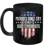 Patriots Don't Cry For Dead Terrorists Mug