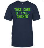 Take Care Of Y'all Chicken Shirt