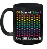 100 Days Of School And Still Loving It Hearts 100th Day Mug