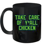 Take Care Of Y'all Chicken Mug