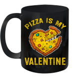 Pizza Is My Valentine Valentines Day Gamer Boys Girls Mug