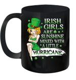 Irish Girls Are Sunshine Mixed A Little Hurricane Mug
