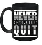 Never Do Your Best Quit 2020 Gift Mug