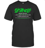Skuncle Definition Like A Regular Uncle But More Chill Always Smells Like Weed Shirt