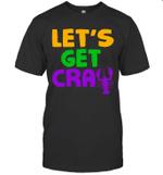 Let's Get Cray Crawfish Funny Mardi Gras Shirt