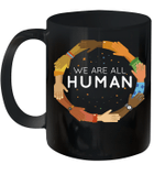 Black History Month We Are All Human Black Is Beautiful Mug