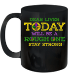 Dear Liver Today Will Be A Rough One Drinking Mardi Gras Mug