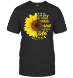 Sunflower I Can Do All Things Through Christ Who Strengthens Me Philippians Shirt
