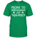 Prone To Shenanigans And Malarkey Funny St Patrick's Day Shirt