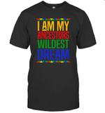 I Am My Ancestors Wildest Dream Black History Month Shirt