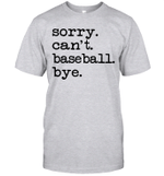 Sorry Can't Baseball Bye Funny Gift Shirt