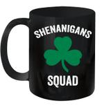 Shenanigans Squad Funny St Patrick's Day Gift Mug
