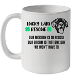 Lucky Labs Rescue Our Mission Our Dream Mug