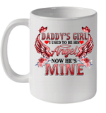 Daddy's Girl I Used To Be His Angel Now He's Mine Mug