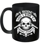 I Ride So I Don't Choke People On Back Mug