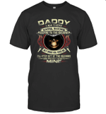 Daddy I Am There Waiting Watching Keeping To The Shadows Shirt
