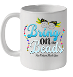 Bring On The Beads New Orleans Mardi Gras Funny Mug