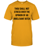 Thou Shall Not Stress Over The Opinion Men Women Gifts Shirt