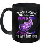 Tough Enough To Be A Mom And Mimi Crazy Enough To Rock Them Both Mug