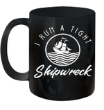 I Run A Tight Shipwreck Funny Vintage Mom Dad Quote Gift Mug
