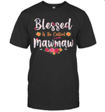 Blessed To Be Called Mawmaw Gifts Mother's Day Shirt