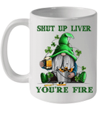 Gnomes Shut Up Liver You're Fine Shamrock St Patrick's Day Mug