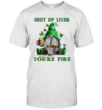 Gnomes Shut Up Liver You're Fine Shamrock St Patrick's Day Shirt