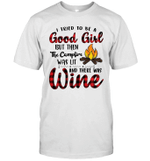 I Tried To Be A Good Girl But Then The Camfire Was Lit And There Was Wine Shirt