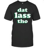 Dat Lass Tho Funny St Patrick's Day Shirt