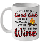 I Tried To Be A Good Girl But Then The Camfire Was Lit And There Was Wine Mug