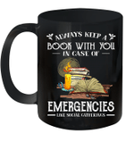 Always Keep A Book With You In Case Of Emergencies Gift Mug