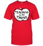 Teaching Is My Thing Funny Educator Shirt