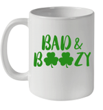 Bad And Boozy Funny Saint Patrick Day Drinking Gift Mug