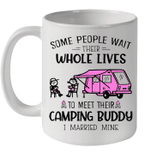 Some People Wait Their Whole Lives To Meet Camping Buddy Mug