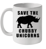 Funny Save The Chubby Unicorns Mug