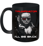 Trumpinator I Will Be Back Trump 2020 Funny Trump Lover Gift Mug
