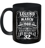 Legends Were Born In March 1988 Mug 32nd Birthday Gift Coffee Mug