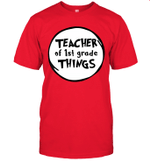 Teacher Of 1st Grade Things Funny Educator Shirt