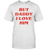 Comic Love The Mermaid Love But Daddy I Love Him Funny Shirt