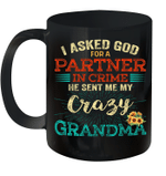 I Asked God For A Partner In Crime He Sent Me My Crazy Grandma Gift Mug