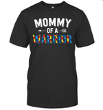 Mommy Of A Warrior Family Mom World Autism Awareness Day Shirt